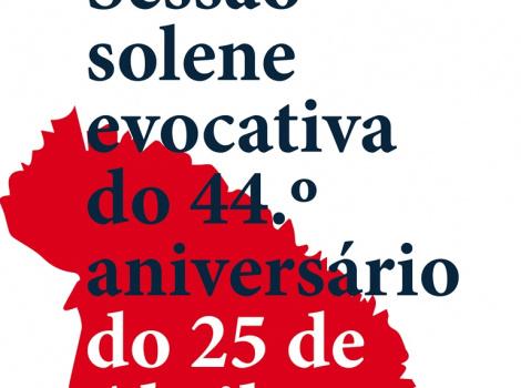 Sessão Solene evocativa do 44º aniversário do 25 de Abril